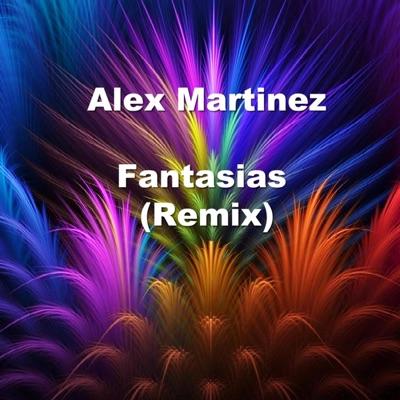Fantasías (Remix) - Single - Alex Martinez