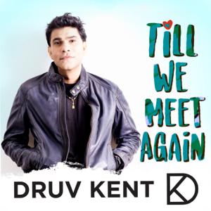 Druv Kent - Till We Meet Again