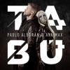 Tabú by Pablo Alborán & Ava Max