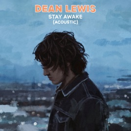 Dean Lewis – Stay Awake (Acoustic) – Single [iTunes Plus AAC M4A]