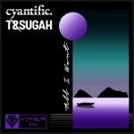 Cyantific & T & Sugah - All I Want