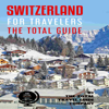 The Total Travel Guide Company - Switzerland for Travelers. The Total Guide: The Comprehensive Traveling Guide for All Your Traveling Needs. By the Total Travel Guide Company (Unabridged)  artwork