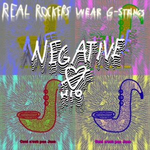 Negative Øhio - Real Rockers Wear G-Strings