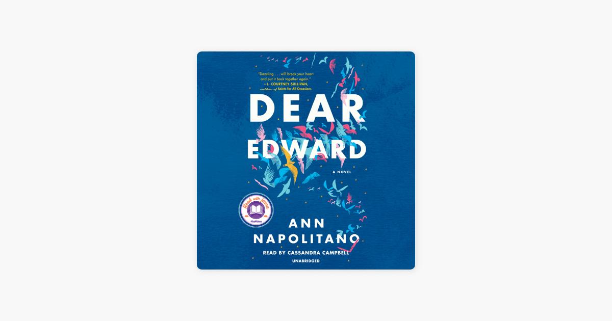 Dear Edward: A Novel (Unabridged) - Ann Napolitano
