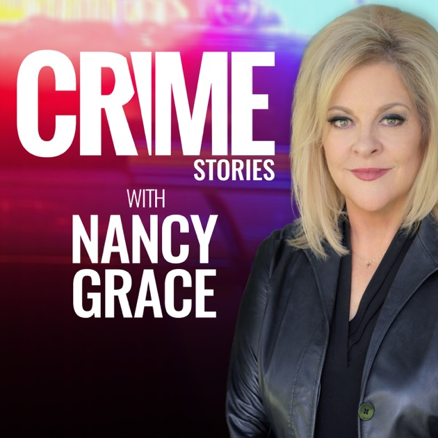 Crime Stories with Nancy Grace by Crime Online on Apple Podcasts