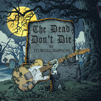 download lagu Sturgill Simpson - The Dead Don't Die