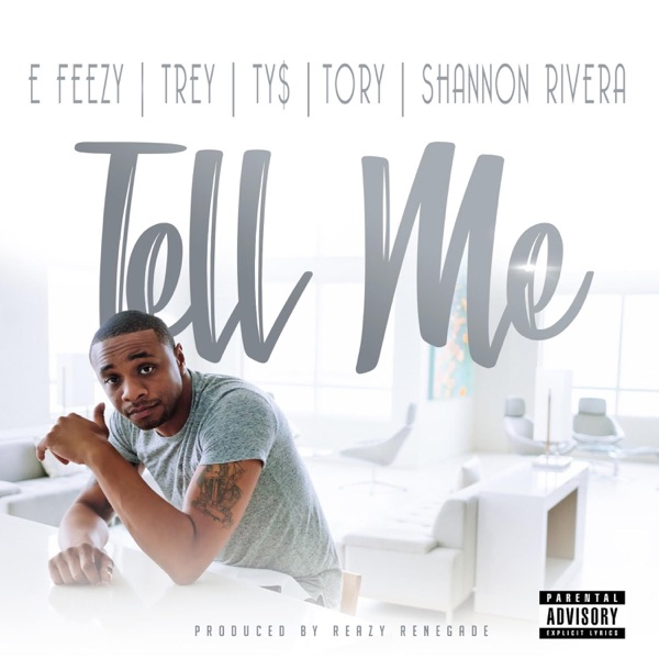Tell Me (feat. Trey Songz, Ty Dolla $ign, Tory Lanez & Shannon Rivera) - Single