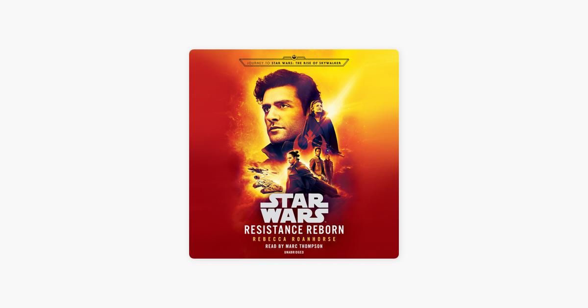 Resistance Reborn (Star Wars): Journey to Star Wars: The Rise of Skywalker (Unabridged) - Rebecca Roanhorse