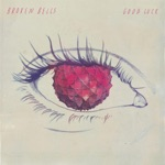 Broken Bells - Good Luck