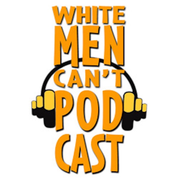 White Men Cant Pod