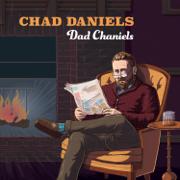 Dad Chaniels - Chad Daniels - Chad Daniels