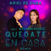 Quédate en Casa (feat. Ariann Music) [Remix] - Ariel de Cuba