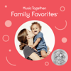 Music Together Family Favorites - Music Together