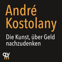 André Kostolany - Die Kunst, über Geld nachzudenken artwork