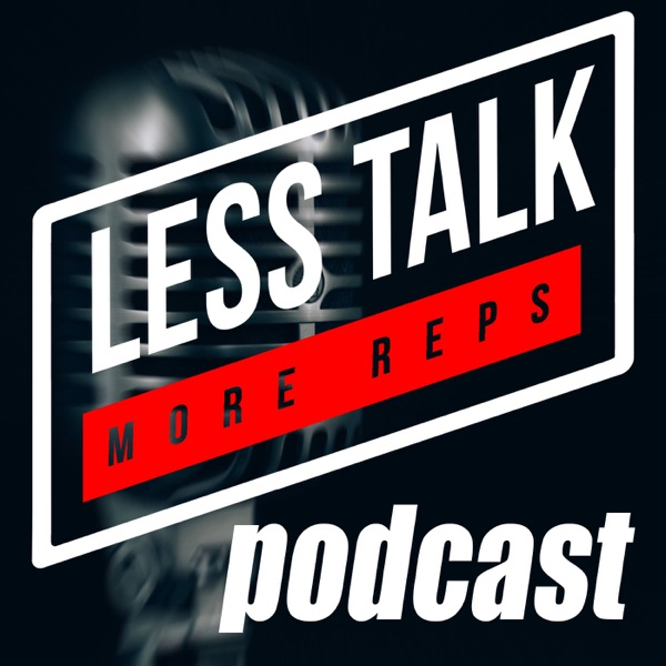 Less Talk More Reps Fitness Podcast