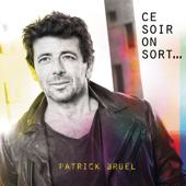 Ce soir on sort... - Patrick Bruel - Patrick Bruel