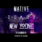 Dioganhdih - Native New Yorker