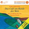 John Strelecky - Das Café am Rande der Welt [The Cafe on the Edge of the World]: Eine Erzählung über den Sinn des Lebens [A Narrative About the Meaning of Life] (Unabridged) artwork
