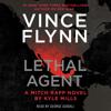 Vince Flynn & Kyle Mills - Lethal Agent (Unabridged)  artwork