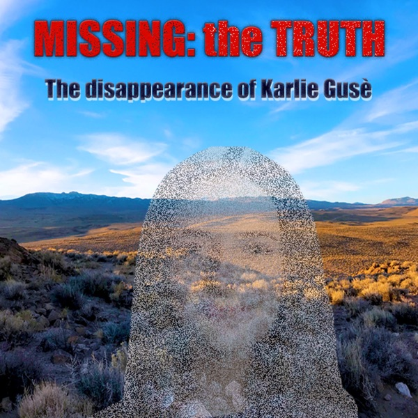 Missing: the Truth