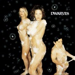 Dwarves - Come Where the Flavor Is