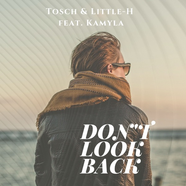Don't Look Back (feat. Kamyla) [Remixes] - EP