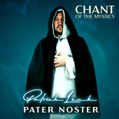 Pater Noster (Chant of the Mystics) artwork