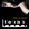 White On Blonde, Texas