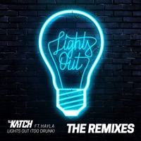 Lights Out (Too Drunk) [feat. Hayla] [The Remixes] - Single