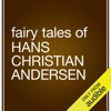 Fairy Tales by Hans Christian Andersen (Unabridged)