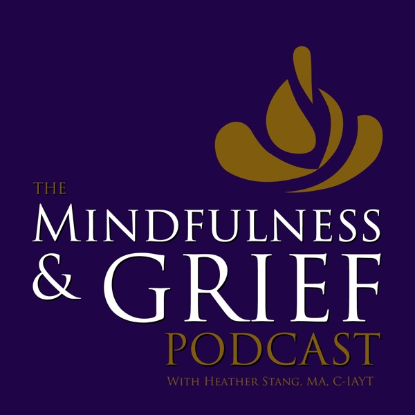 The Mindfulness & Grief Podcast | Listen Free on Castbox