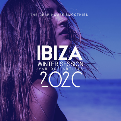 Ibiza Winter Session 2020 (The Deep-House Smoothies)