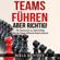 Niels Davidek - Teams führen - aber richtig! [Leading Teams - but Right!]: Mit Teamwork zu mehr Erfolg. Wie du Teams effizient führen kannst. [With Teamwork to More Success. How to Manage Teams Efficiently.] (Unabridged)