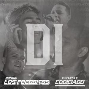 Banda Los Recoditos & Grupo Codiciado - Di