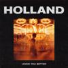 Holland - Loved You Better  arte