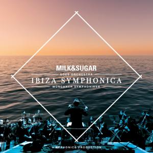Milk & Sugar, Münchner Symphoniker & Euphonica - Ibiza Symphonica