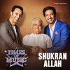 Shukran Allah Times of Music Version Single