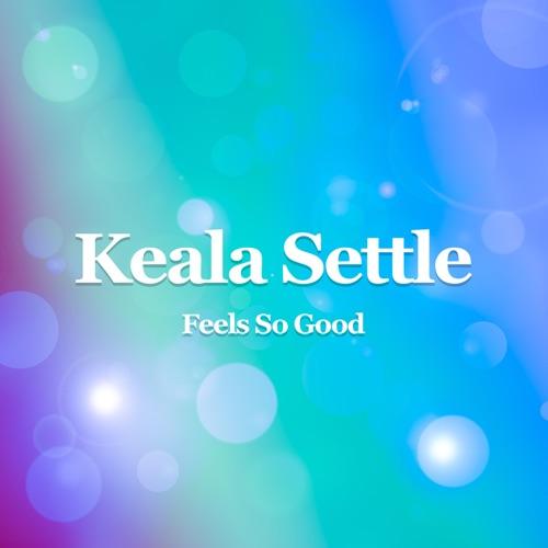 Keala Settle - Feels So Good - Single