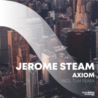 Axiom (T.I.M. rmx) - JEROME STEAM