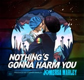 Jo Mersa Marley - Nothing's Gonna Harm You