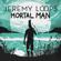 Mortal Man - Jeremy Loops