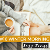 Candles Light - #16 Winter Morning Jazz Songs - Soulful Atmosphere Music for Holiday Memories