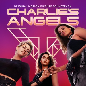 Ariana Grande, Miley Cyrus & Lana Del Rey - Don't Call Me Angel (Charlie's Angels)
