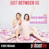 Just Between Us with Sisters Bailee Madison & Kaitlin Vilasuso