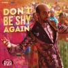 Don t Be Shy Again From Bala Single