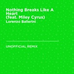 Nothing Breaks Like a Heart (feat. Miley Cyrus) [Mark Ronson] [Lorenzo Ballerini Unofficial Remix] - Single