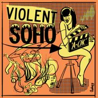 A-OK-Violent Soho