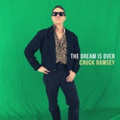 Chuck Ramsey - The Dream Is Over