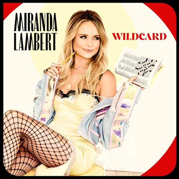 Miranda Lambert - Wildcard album wiki, reviews
