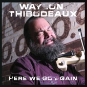 Waylon Thibodeaux - Here We Go Again